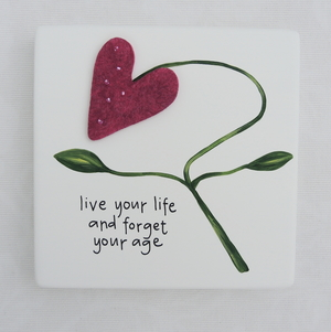 Live yourlife and forget your age
