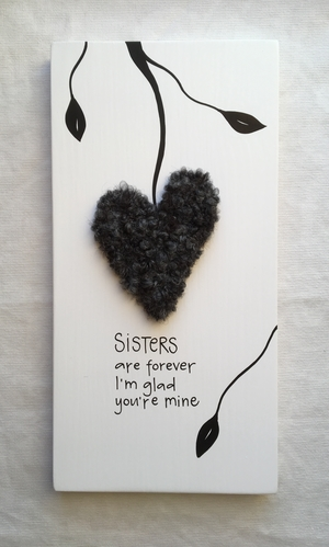 Sisters are forever I´m glad you´re mine