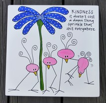 kindness it doesn´t cost a damn thing sprinkle that shit everywhere