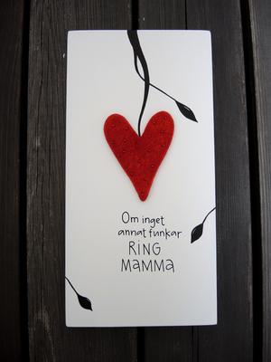 Om inget annat funkar RING MAMMA