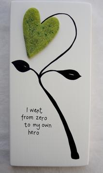 I went from zero to my own hero