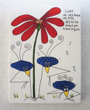 Livet är inte bara en fest ... det  är en dans på rosor också