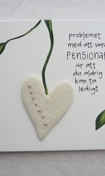 Problemet med att vara pensionär ..är att du aldrig kan ta ledigt..